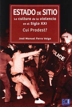 ESTADO DE SITIO:CULTURA DE VIOLENCIA SIGLO XXI