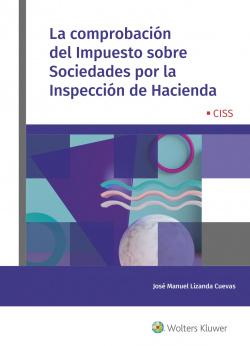 La comprobación del Impuesto sobre Sociedades por la Inspección de Hacienda