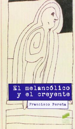 MELANCOLICO Y EL CREYENTE