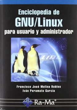 ENCICLOPEDIA DE GNU/LINUX PARA USUARIO Y ADMINISTRADOR