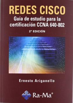 GUIA ESTUDIO CERTIF.CCNA 640-802 (2ª ED.2011).(REDES CISCO)
