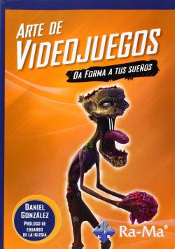 ARTE DE VIDEOJUEGOS: DA FORMA A TUS SUEÑOS