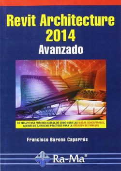 REVIT ARCHITECTURE 2014: AVANZADO