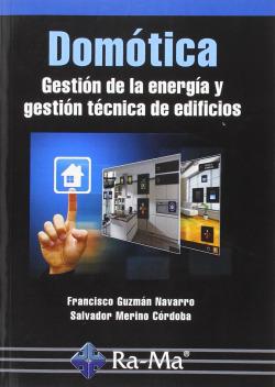 DOMOTICA: GESTION DE LA ENERGIA Y GESTION TECNICA EDIFICIOS