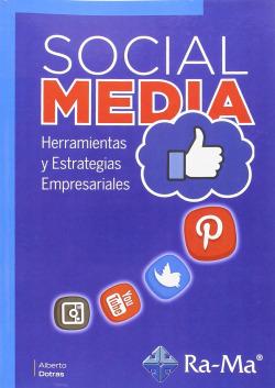 SOCIAL MEDIA: HERRAMIENTAS Y ESTRATEGIAS EMPRESARIALES
