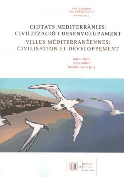 Ciutats mediterranies:civilitzacio i desenvolupament
