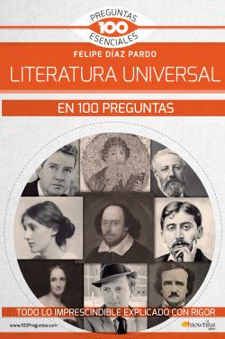 LA LITERATURA UNIVERSAL EN 100 PREGUNTAS