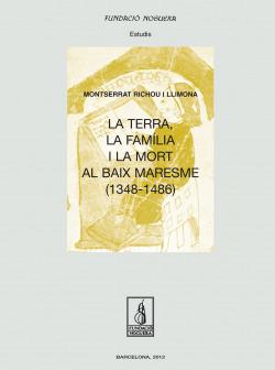 La terra, la fam�lia i la mort al Baix Maresme (1348-1486)