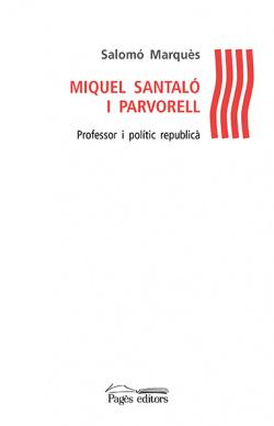 Miquel Santaló i Parvorell professor i politic