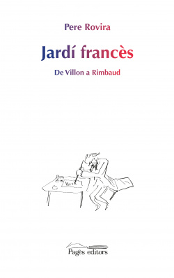 Jardi Francés:De Villon a Rimbaud