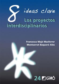 8 ideas clave los proyectos interdisciplinarios