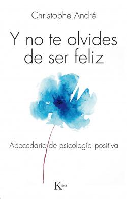 Y no te olvides de ser feliz