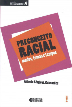 Preconceito racial: modos, temas e tempos