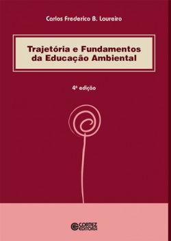 Trajetória e fundamentos da educação ambiental