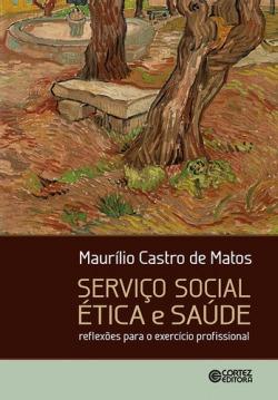 Serviço Social ética e saúde: reflexões para o exercício pro