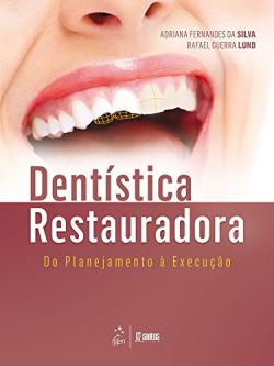 Dentística Restauradora - Do Planejamento á ExecuÇao - 1ª/2016