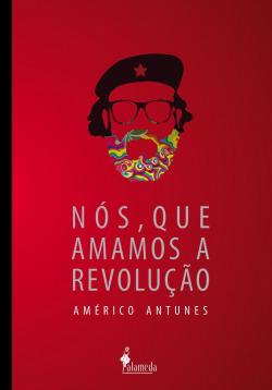 Nós, que amamos a revolução