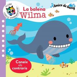 LA BALENA WILMA - CONEIX ELS CONTRARIS (AMICS DE BANY)