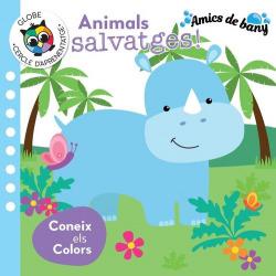 ANIMALS SALVATGES! CONEIX ELS COLORS (AMICS DE BANY)