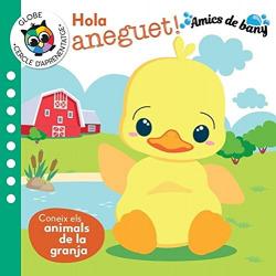 HOLA ANEGUET! CONEIX ELS ANIMALS DE LA GRANJA (AMICS BANY)