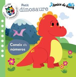 PETIT DINOSAURE- CONEIX ELS NUMEROS (AMICS DE BANY)
