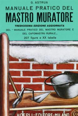 Manuale pratico del mastro muratore