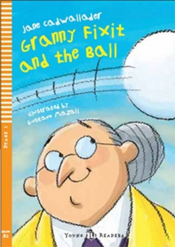 GRANNY FIXIT AND THE BALL. (+CD) (STG 1 BELOW A1)