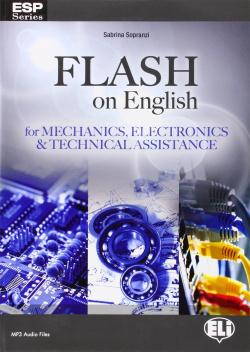 FLASH ON ENGLISH FOR MECHANICS, ELECTRONICS.(ESP SERIES)
