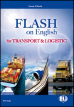 FLASH ON ENGLISH FOR TRANSPORT&LOGISTICS.(ESP SERIES)