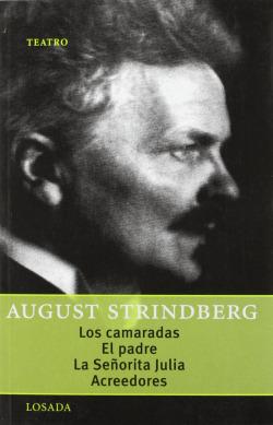 LOS CAMARADAS/EL PADRE/LA SEÑORITA JULIA Y ACREEDORES