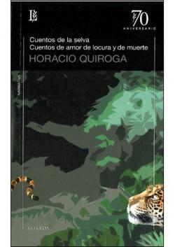 Cuentos de la selva/cuentos amor y locura y de muerte