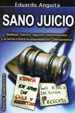 Sano juicio, Baltasar Garzón, algunos supervivientes y la lucha contra la impunidad en Latinoamérica