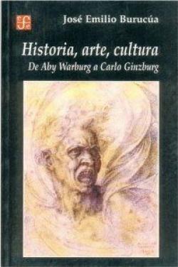 Historia, arte, cultura : De Aby Warburg a Carlo Ginzburg