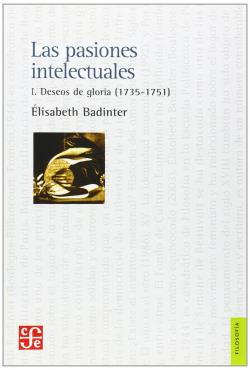 Las pasiones intelectuales I : Deseos de gloria (1735-1751)