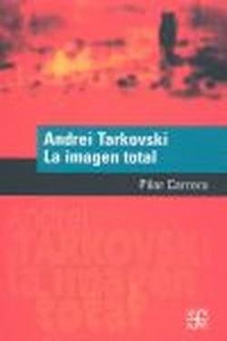 Andrei Tarkovski : La imagen total