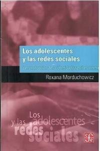 Los adolescentes y las redes sociales : La Construcción de la identidad juvenil en Internet