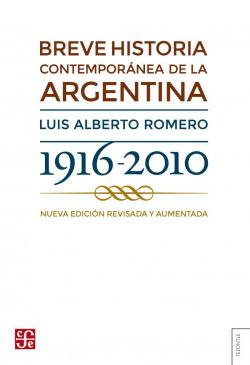 Breve historia contemporánea de la Argentina 1916-2010