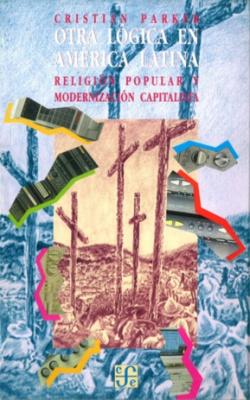Otra lógica en América Latina : religión popular y modernización capitalista