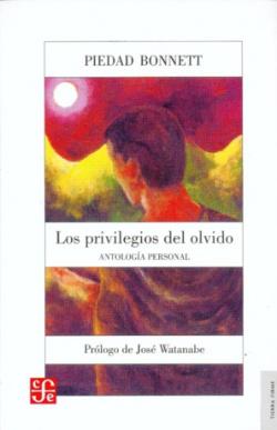 Los privilegios del olvido. Antología personal