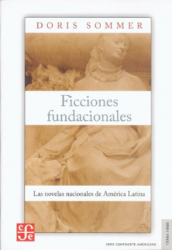 Ficciones fundacionales : las novelas nacionales de América Latina