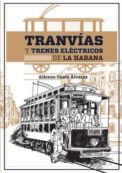 TRANVÍAS Y TRENES ELÉCTRICOS DE LA HABANA