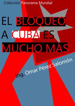 EL BLOQUEO A CUBA ES MUCHO MÁS