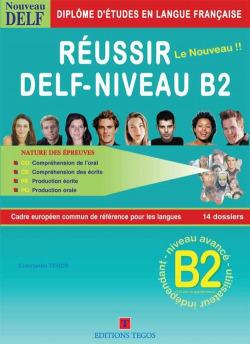 REUSSIR DELF NIVEAU B2 +CORRIGES