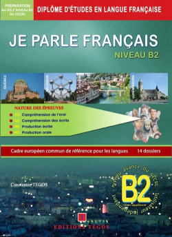JE PARLE FRANÇAIS DELF NIVEAU B2 +CORRIGES