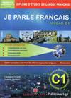 JE PARLE FRANÇAIS NIVEAU C1 +CORRIGES