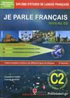 JE PARLE FRANÇAIS NIVEAU C2 +CORRIGES