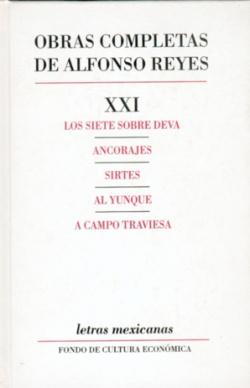 Obras completas, XXI : Los siete sobre Deva, Ancorajes, Sirtes, Al yunque, A campo traviesa