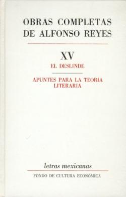 Obras completas, XV : El deslinde, Apuntes para la teoría literaria