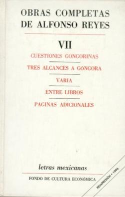 Obras completas, VII : Cuestiones gongorinas, Tres alcances a Góngora, Varia, Entre libros, Páginas