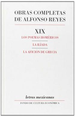 Obras completas, XIX : Los poemas homéricos, La Ilíada, La afición de Grecia